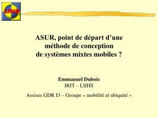 ASUR, point de départ d'une  méthode de conception  de systèmes mixtes mobiles ?