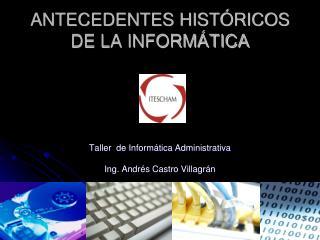 ANTECEDENTES HIST RICOS DE LA INFORM TICA
