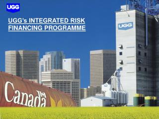 UGG�s INTEGRATED RISK  FINANCING PROGRAMME