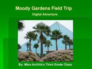 Moody Gardens Field Trip Digital Adventure