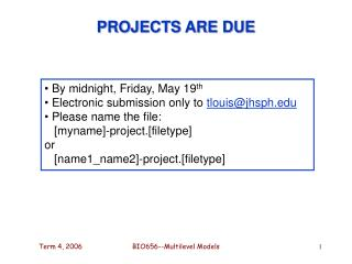 PROJECTS ARE DUE