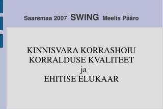 Saaremaa 2007   SWING   Meelis Pääro