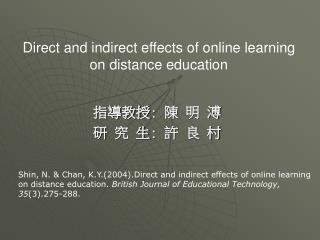 Direct and indirect effects of online learning  on distance education
