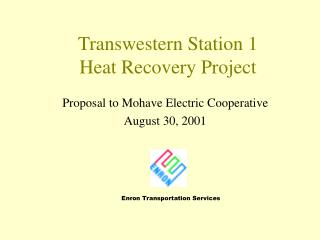 Transwestern Station 1  Heat Recovery Project