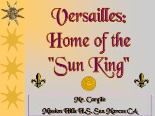 "Versailles: Home of the ""Sun King"""