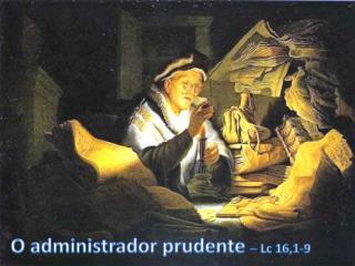 O administrador  prudente  �  Lc  16,1-9