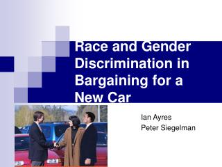 Race and Gender Discrimination in Bargaining for a New Car