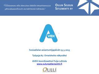 Sosiaalialan asiantuntijapäivät 13.3.2013 Työpaja A7. Omaishoito näkyväksi