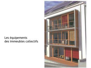 Les équipements  des immeubles collectifs