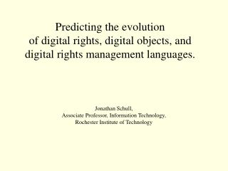 Jonathan Schull,  Associate Professor, Information Technology,  Rochester Institute of Technology
