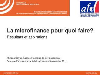 La microfinance pour quoi faire? Résultats et aspirations