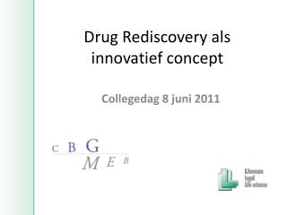 Drug Rediscovery als innovatief concept