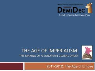 The Age of Imperialism: The Making of a European Global Order