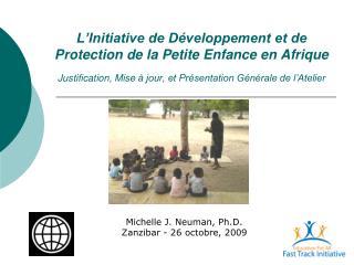Michelle J. Neuman, Ph.D. Zanzibar - 26 octobre, 2009
