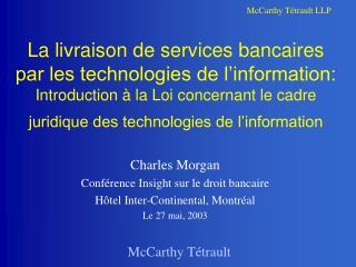 Charles Morgan Conférence Insight sur le droit bancaire Hôtel Inter-Continental, Montréal