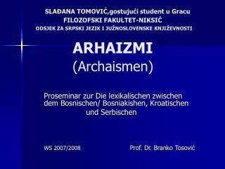 Proseminar zur Die lexikalischen zwischen dem Bosnischen/ Bosniakishen, Kroatischen