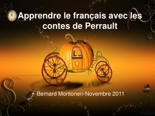 Apprendre le fran�ais avec les contes de Perrault