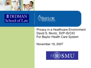 Privacy in a Healthcare Environment David S. Muntz, SVP-IS