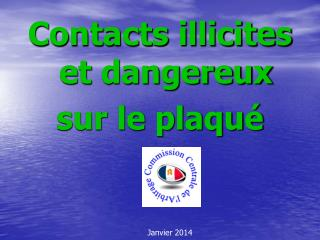 Contacts illicites et dangereux sur le plaqué