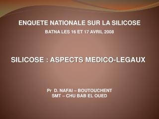 ENQUETE NATIONALE SUR LA SILICOSE BATNA LES 16 ET 17 AVRIL 2008