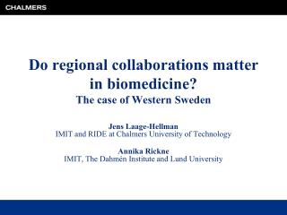 Do regional collaborations matter in biomedicine?  The case of Western Sweden