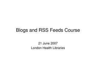 Blogs and RSS Feeds Course
