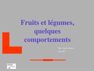 Fruits et l gumes, quelques comportements