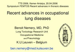 Benoit Nemery, MD, PhD Lung Toxicology Research Unit Occupational Medicine and  Pneumology