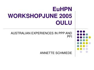 EuHPN WORKSHOPJUNE 2005 OULU