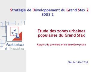 S tratégie de D éveloppement du G rand S fax 2 SDGS 2