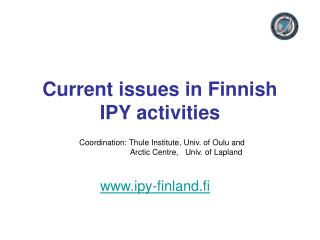 Current issues in Finnish IPY activities