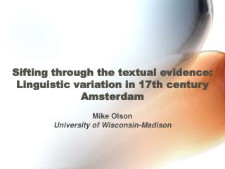 Sifting through the textual evidence:  Linguistic variation in 17th century Amsterdam
