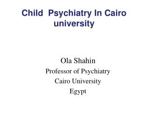 Child  Psychiatry In Cairo university