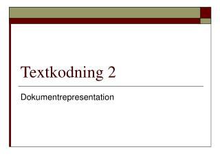 Textkodning 2