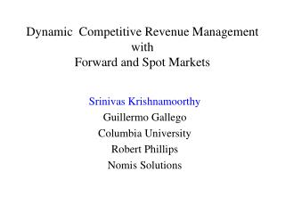 Dynamic  Competitive Revenue Management with  Forward and Spot Markets