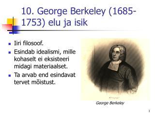 10. George Berkeley (1685-1753) elu ja isik