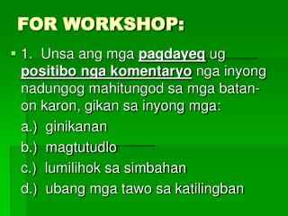 FOR WORKSHOP: