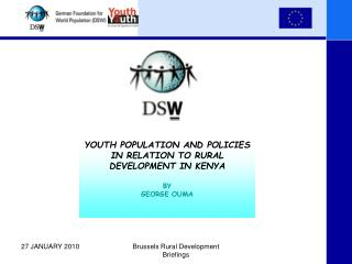 YOUTH POPULATION AND POLICIES IN RELATION TO RURAL DEVELOPMENT IN KENYA BY  GEORGE OUMA