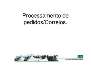 Processamento de pedidos/Correios.