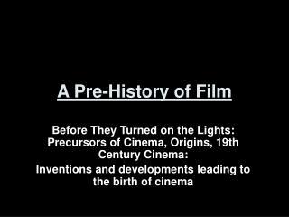 A Pre-History of Film