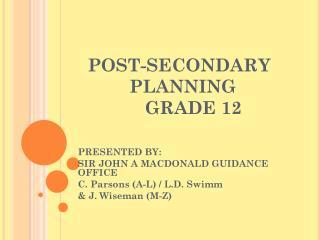 POST-SECONDARY PLANNING GRADE 12