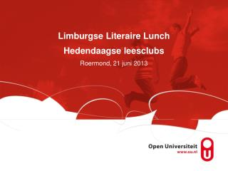 Limburgse Literaire Lunch Hedendaagse leesclubs Roermond, 21 juni 2013