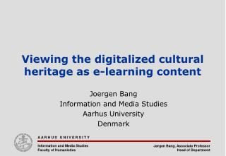 Viewing the digitalized cultural heritage as e-learning content