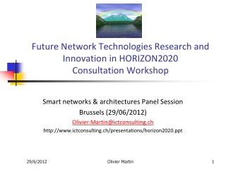 Future Network Technologies Research and Innovation in HORIZON2020 Consultation Workshop