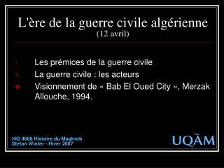L'ère de la guerre civile algérienne (12 avril)