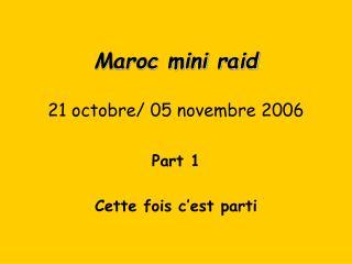 Maroc mini raid 21 octobre/ 05 novembre 2006