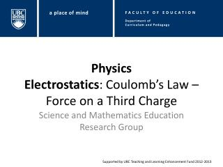 Physics Electrostatics : Coulomb�s Law � Force on a Third Charge