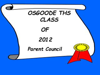OSGOODE THS  CLASS            OF           2012      Parent Council