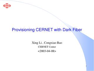 Provisioning CERNET with Dark Fiber