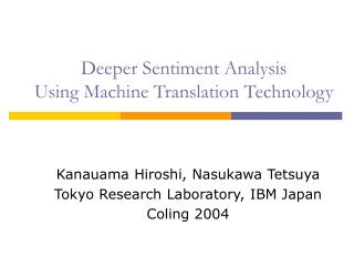 Deeper Sentiment Analysis  Using Machine Translation Technology